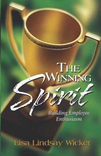660c0ca6d5cd The Winning Spirit   Building Employee Enthusiasm  Lisa J. Lindsay