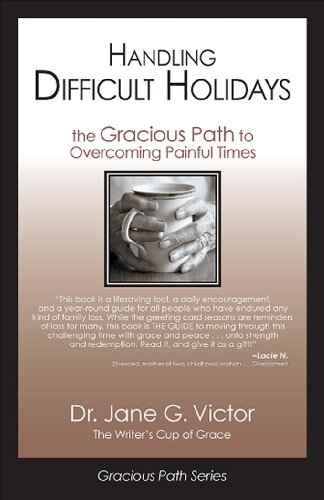 9780978924799: Handling Difficult Holidays: The Gracious Path to Overcoming Painful Times