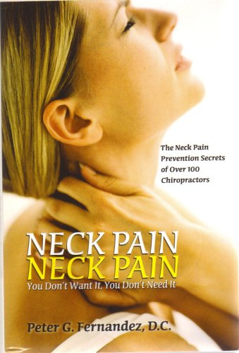 9780978924959: Neck Pain Neck Pain, You Don't Want It, You Don't Need It