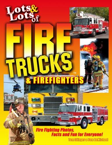 9780978928674: Lots & Lots of Fire Trucks & Firefighters