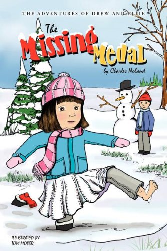 The Missing Medal (The Adventures of Drew and Ellie, Book 3): Charles Noland
