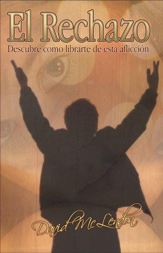 9780978932312: El Rechazo: Descubre como librarte de esta afliccion (Spanish Edition)