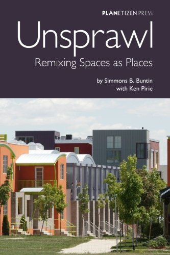 9780978932978: Unsprawl: Remixing Spaces as Places