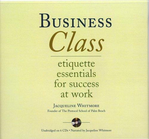 9780978933005: Business Class: Etiquette Essentials for Success At Work