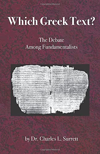 Which Greek Text?: The Debate Among Fundamentalists: Surrett, Charles L.