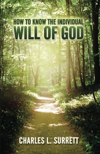 How to Know the Individual Will of God: Surrett, Charles L