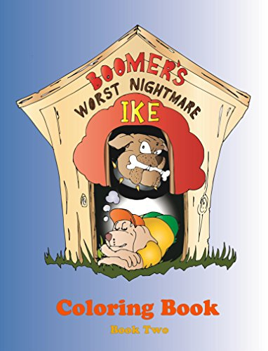 9780978934538: Boomer's Worst Nightmare, IKE (Coloring Book, Book Two)