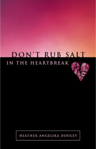 9780978938659: Don't Rub Salt in the Heartbreak