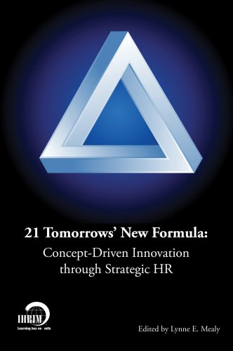 9780978939717: 21 Tomorrows New Formula: Concept-Driven Innovation through Strategic HR