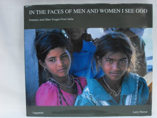 In The Faces Of Men And Women I See God: Portraits And Other Images From India