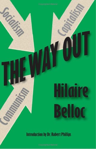 The Way Out: Hilaire Belloc, Robert Phillips (Introduction)
