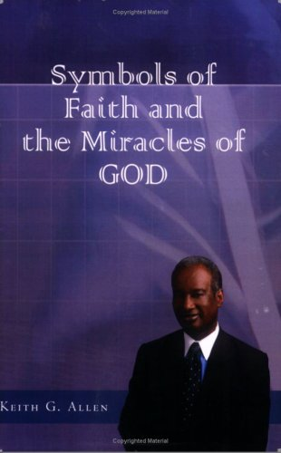 9780978946203: Symbols of Faith and the Miracles of God