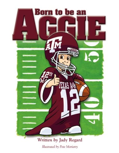 9780978947514: Born to Be (TM) an Aggie