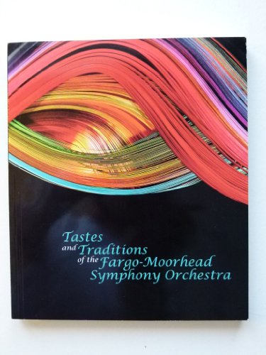 9780978950309: Tastes and Traditions of the Fargo Moorhead Symphony Orchestra