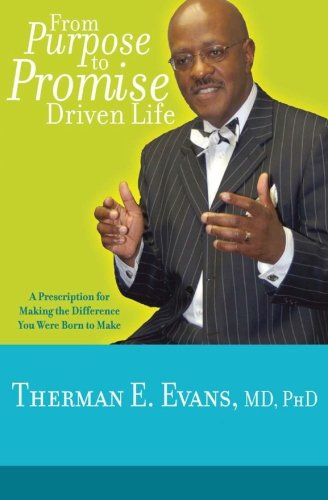 9780978950880: From Purpose to Promise Driven Life: A Prescription for Making the Difference You Were Born to Make