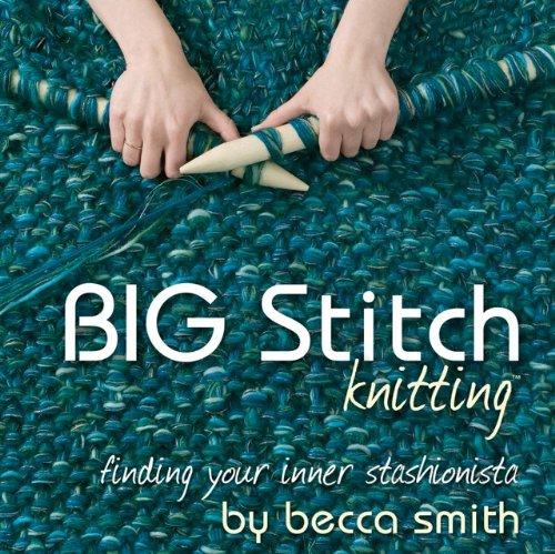 9780978951368: Big Stitch Knitting: Finding Your Inner Stashionista