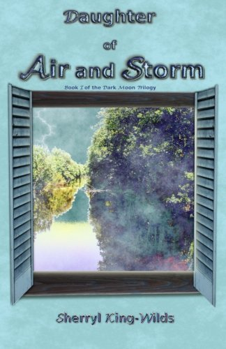 9780978951498: Daughter of Air and Storm: Book I of the Dark Moon Trilogy (Volume 1)