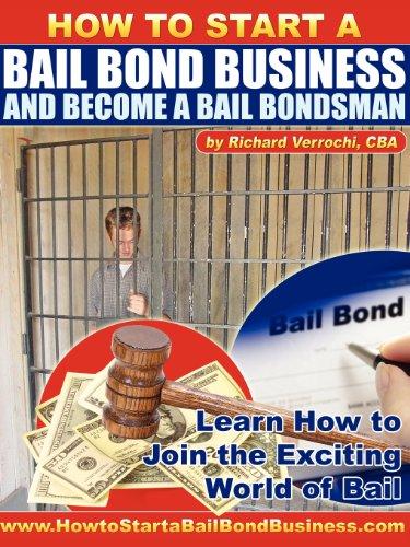 9780978956912: How to Start a Bail Bond Business and Become a Bail Bondsman