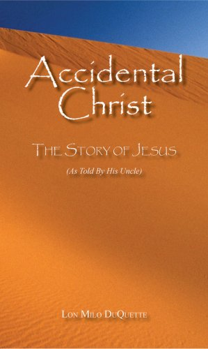 9780978959203: Accidental Christ: The Story of Jesus (As Told by His Uncle)