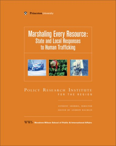 Marshaling Every Resource: State and Local Responses to Human Trafficking