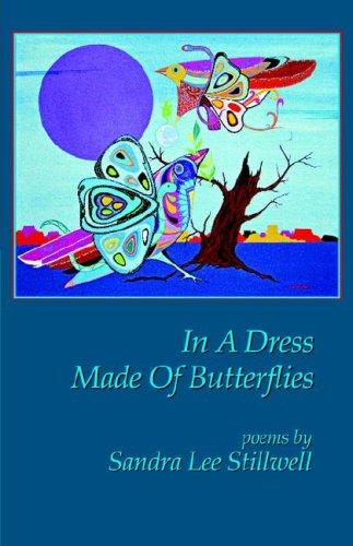 9780978959708: In a Dress Made of Butterflies