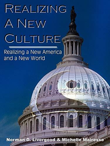 Realizing a New Culture: Norman D. Livergood