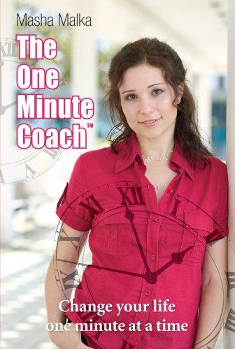 The One Minute Coach: change your life: Masha Malka