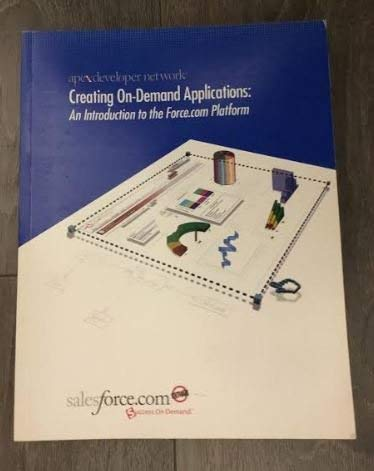 9780978963910: Creating On-Demand Applications: An Introduction to the Force.com Platform