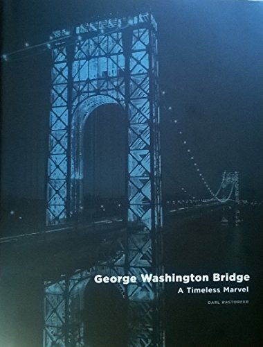 9780978964009: George Washington Bridge: A Timeless Marvel