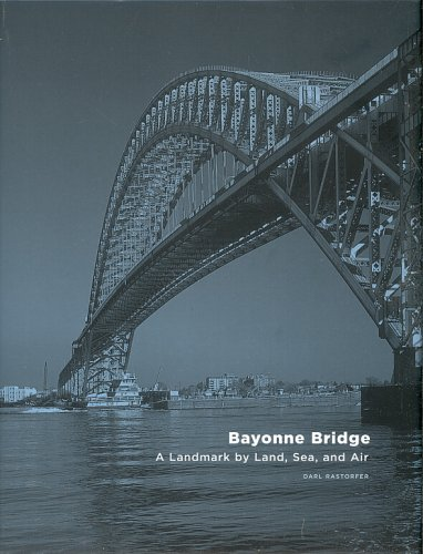 Bayonne Bridge, a Landmark By Land, Sea,: Darl Rastorfer