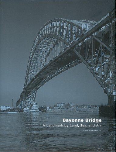 9780978964016: Bayonne Bridge, a Landmark By Land, Sea, and Air