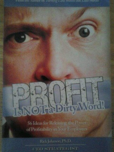 Profit is Not a Dirty Word, 56