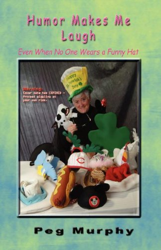9780978966393: Humor Makes Me Laugh: Even When No One Wears a Funny Hat