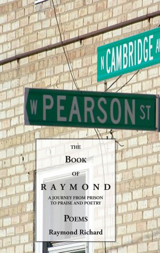 9780978967673: The Book of Raymond: A Journey from Prison to Praise and Poetry