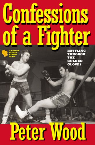 9780978968311: Confessions of a Fighter: Battling Through the New York Golden Gloves (Golden Gloves Classic Books)