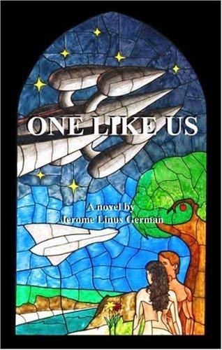 One Like Us : A Novel By Jerome Linus German: German, Jerome Linus