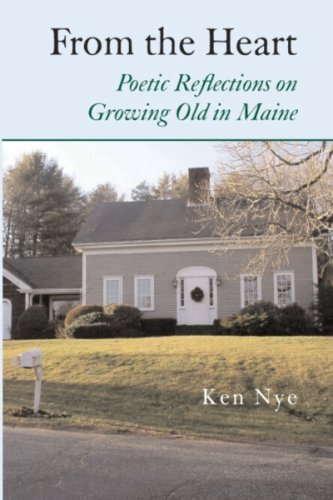9780978970536: From the Heart: Poetic Reflections on Growing Old in Maine