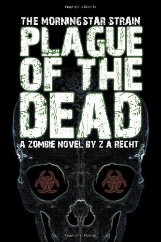 9780978970703: Plague of the Dead (The Morningstar Strain)