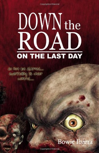 Down the Road: On the Last Day: Bowie Ibarra