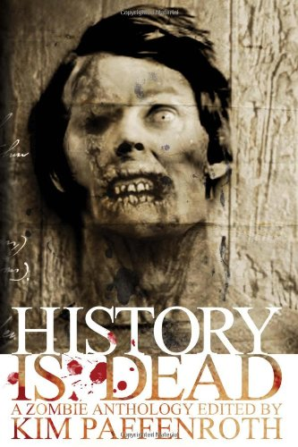 9780978970796: History Is Dead: A Zombie Anthology