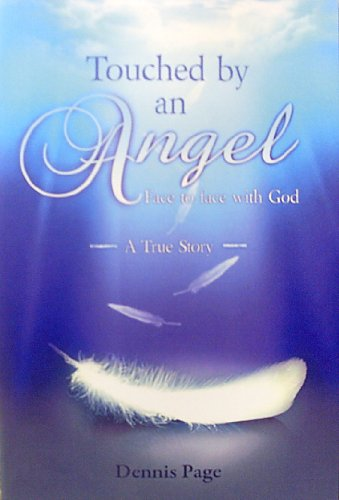 Touched By an Angel (Face to Face with God): Dennis Page