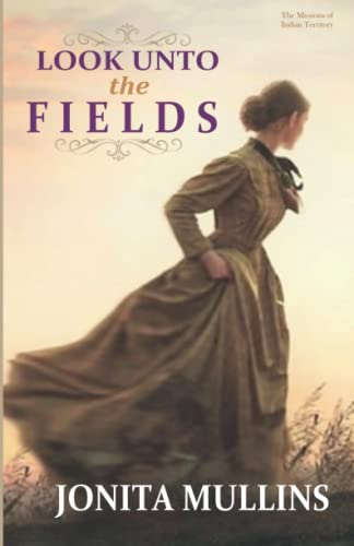 9780978974046: Look Unto the Fields (The Missions of Indian Territory) (Volume 2)