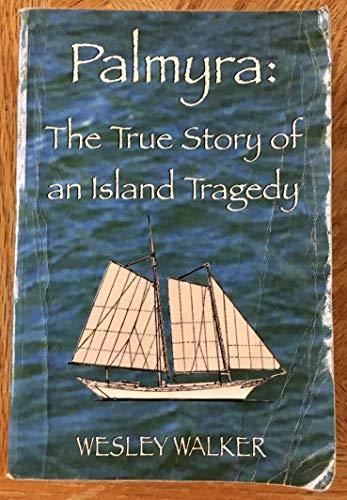 9780978974602: Palmyra: The True Story of an Island Tragedy