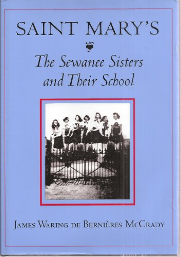 Saint Mary's: The Sewanee Sisters and Their: James Waring De