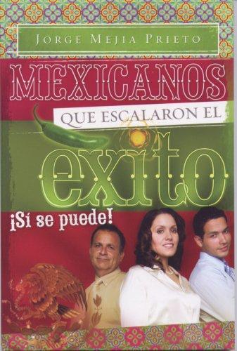 Mexicanos Que Escalaron el Exito: Si Se: Jorge Mejia Prieto
