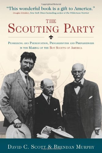 The Scouting Party: Pioneering and Preservation, Progressivism: Scott, David C.;