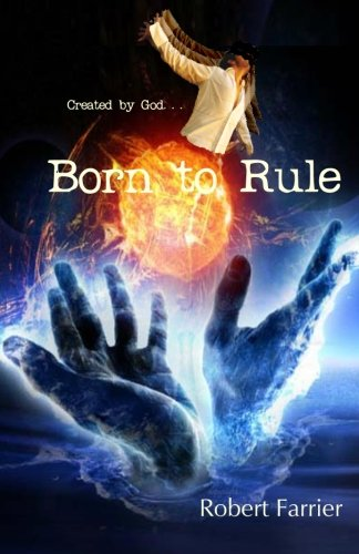 Born to Rule: Created by God: Robert Farrier