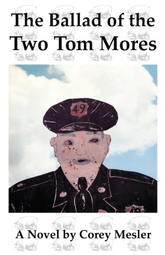 The Ballad of the Two Tom Mores: A Novel of Sex and Murder: Mesler, Corey