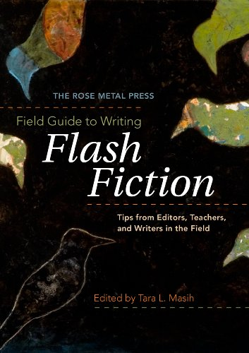 9780978984861: The Rose Metal Press Field Guide to Writing Flash Fiction: Tips from Editors, Teachers, and Writers in the Field