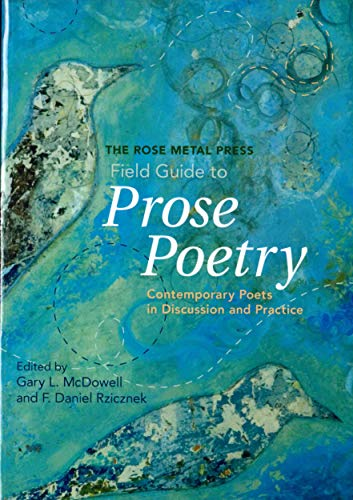 9780978984885: The Rose Metal Press Field Guide to Prose Poetry: Contemporary Poets in Discussion and Practice